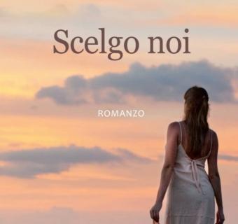 """""""Scelgo noi"""" il mio nuovo manoscritto.  www.luoghinteriori.it"""